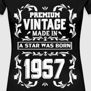 A Star Was Born In 1957 T-Shirts - Women's Premium T-Shirt
