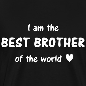 I am the best brother of the world - brothers love T-Shirts - Men's Premium T-Shirt