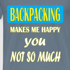 Backpacking - Backpacking makes me happy you not - Men's Premium T-Shirt