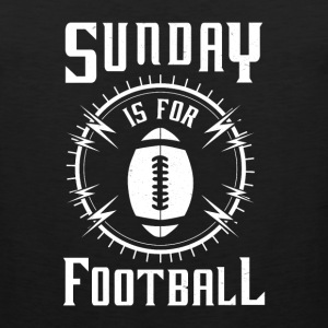 Sunday is for Football - awesome sports fandom Sportswear - Men's Premium Tank
