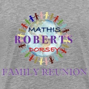 Big and Tall Family Reunion Shirt up to 5x - Men's Premium T-Shirt
