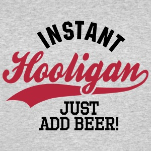 Instant hooligan just add beer T-Shirts - Men's 50/50 T-Shirt