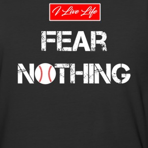 I Live Life Sports Fear Nothing Baseball Graphic T-Shirts - Baseball T-Shirt