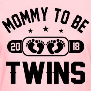 Mommy To Be Twins 2018 T-Shirts - Women's T-Shirt
