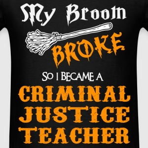 Criminal Justice Teacher - Men's T-Shirt