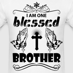 I Am One Blessed Brother T-Shirts - Men's T-Shirt