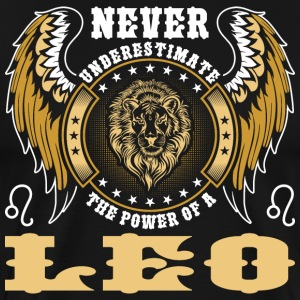 Never Underestimate The Power Of A Leo T-Shirts - Men's Premium T-Shirt