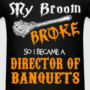 Director of Banquets - Men's T-Shirt