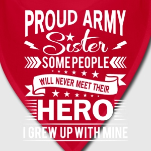 Proud Army Sister their hero i grew up with mine Caps - Bandana