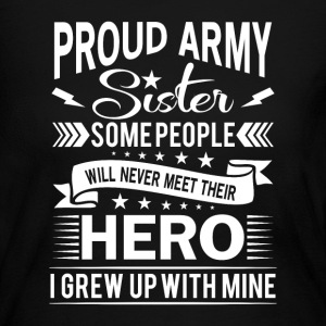 Proud Army Sister their hero i grew up with mine Long Sleeve Shirts - Women's Long Sleeve Jersey T-Shirt