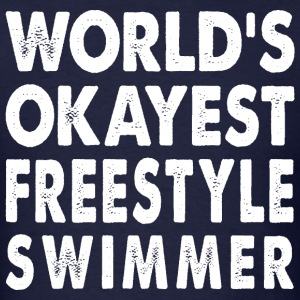 World's Okayest Freestyle Swimmer Freestyler T-Shirts - Men's T-Shirt