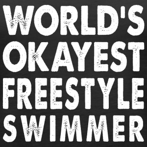 World's Okayest Freestyle Swimmer Freestyler Tanks - Women's Premium Tank Top