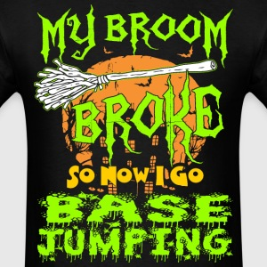 My Broom Broke So Now I Go Base Jumping Halloween T-Shirts - Men's T-Shirt