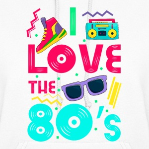 I love the 80s - cool and crazy design Hoodies - Women's Hoodie