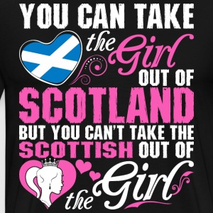You Can Take The Girl Out Of Scotland - Men's Premium T-Shirt