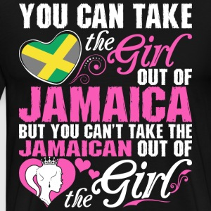 You Can Take The Girl Out Of Jamaica - Men's Premium T-Shirt
