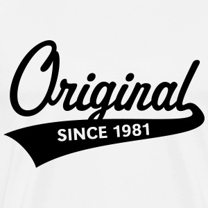 Original Since 1981 (Year Of Birth, Birthday, 1C) T-Shirts - Men's Premium T-Shirt