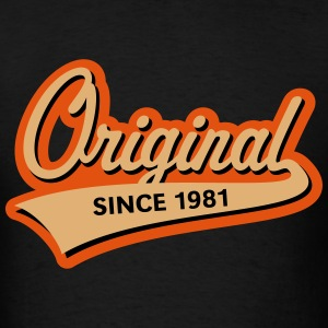 Original Since 1981 (Year Of Birth, Birthday, 3C) T-Shirts - Men's T-Shirt