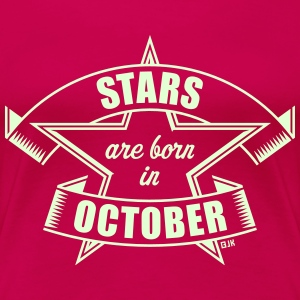 Stars are born in October (Birthday / Present) T-Shirts - Women's Premium T-Shirt