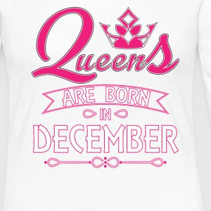 Queens Are Born December Long Sleeve Shirts - Women's Premium Long Sleeve T-Shirt