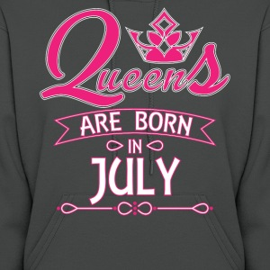 Queens Are Born In July Hoodies - Women's Hoodie