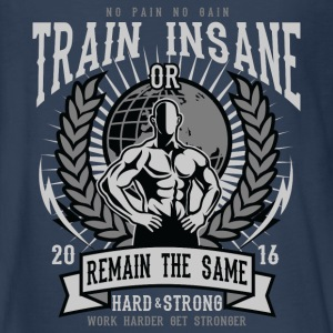 Train Insane Or Remain The Same - Gym T Shirt Kids' Shirts - Kids' Premium Long Sleeve T-Shirt