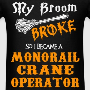 Monorail Crane Operator - Men's T-Shirt