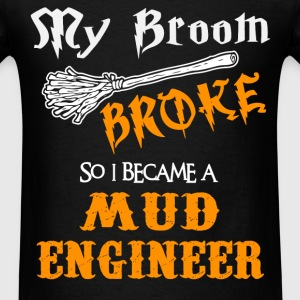 Mud Engineer - Men's T-Shirt