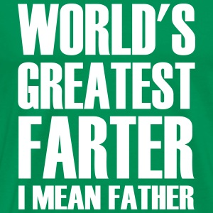 World's Greatest Farter - I Mean Father  - Men's Premium T-Shirt