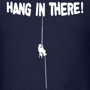 Hang in there! - Men's T-Shirt