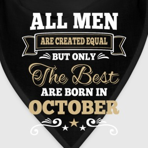 Men created equal the best are born in october  Caps - Bandana