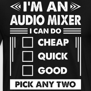 Im An Audio Mixer T-Shirts - Men's Premium T-Shirt