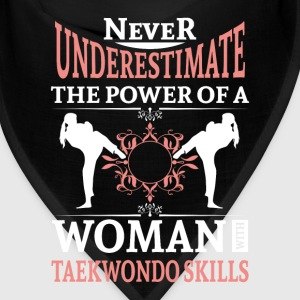 Never underestimate the power of a woman with Taek Caps - Bandana