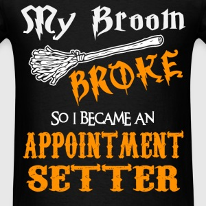 Appointment Setter - Men's T-Shirt