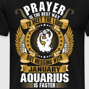 Prayer Is The Best Way To Meet The Lord January Aq T-Shirts - Men's Premium T-Shirt