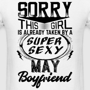 This Girl Is Taken By A Super Sexy May Boyfriend T-Shirts - Men's T-Shirt