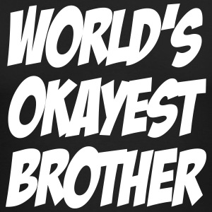 worlds_okayest_brother Long Sleeve Shirts - Men's Long Sleeve T-Shirt by Next Level