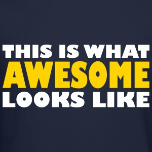this_is_what_awesome_looks_like Long Sleeve Shirts - Crewneck Sweatshirt