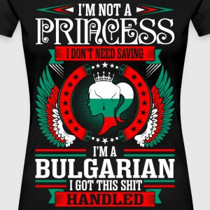 Im Not Princess Bulgarian T-Shirts - Women's Premium T-Shirt