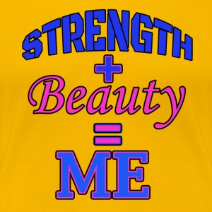 Stength + Beauty = Me Premium T-shirt - Women's Premium T-Shirt