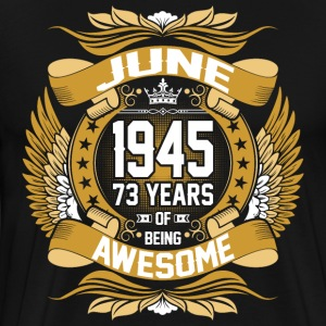 Jun 1945 73 Years Awesome T-Shirts - Men's Premium T-Shirt