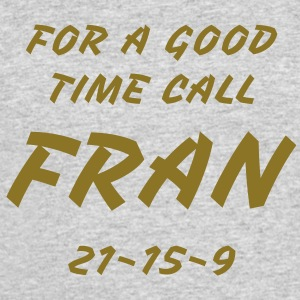 For a Good Time Call Fran - Men's 50/50 T-Shirt - Men's 50/50 T-Shirt