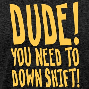 DOWN SHIFT - Men's Premium T-Shirt