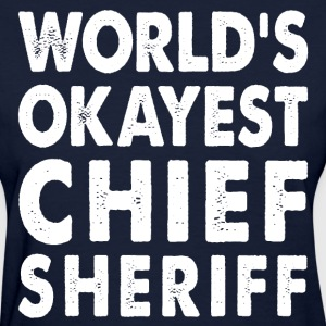 World's Okayest Chief Sheriff T-Shirts - Women's T-Shirt