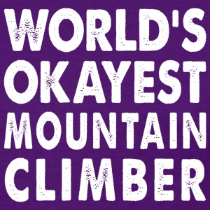 World's Okayest Mountain Climber T-Shirts - Women's T-Shirt