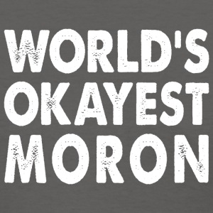 World's Okayest Moron T-Shirts - Women's T-Shirt