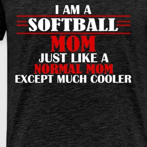 Softball Mom - I am a Softball Mom just like a nor - Men's Premium T-Shirt