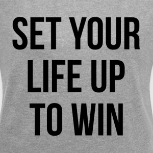 SET YOUR LIFE UP TO WIN T-Shirts - Women's Roll Cuff T-Shirt