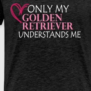 Golden Retriever - Only my Golden Retriever unders - Men's Premium T-Shirt