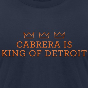 Cabrera is King of Detroit - Men's T-Shirt by American Apparel